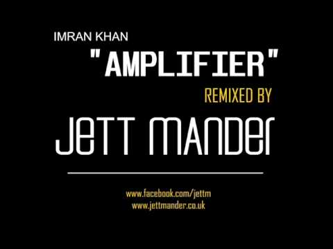 IMRAN KHAN -  AMPLIFIER - THE DESI MIX - JETT MANDER REMIX