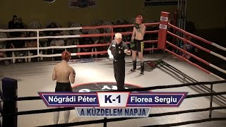 3.  Nógrádi Péter vs Florea Sergiu (K-1)