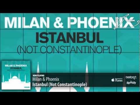 Milan & Phoenix – Istanbul (Not Constantinople)
