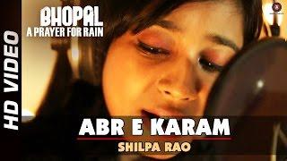 Abr e Karam Video Song from Bhopal: A Prayer For Rain