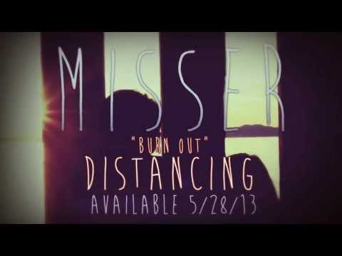Misser - Burn Out (Distancing EP in stores MAY 28th)