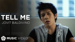 JOVIT BALDIVINO - Tell Me (Official Music Video)