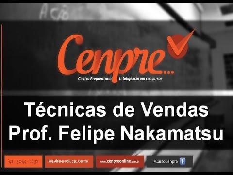 Aula - Técnicas de Vendas (Concurso Banco do Brasil 2015) - Prof. Felipe Nakamatsu
