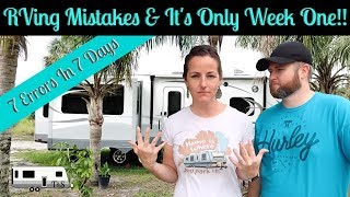 Seven Dumb Newbie RV Mistakes During Our First Week In The Travel Trailer * Full-time RV Living *