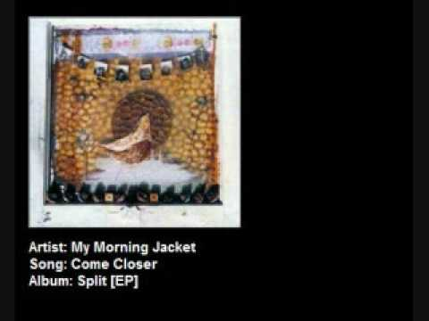 My Morning Jacket - Come Closer