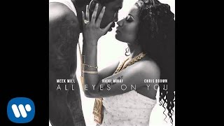 Meek Mill Ft. Nicki Minaj & Chris Brown - All Eyes On You (Official Audio)