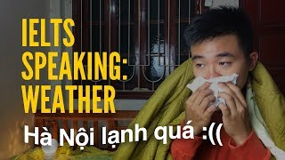 IELTS SPEAKING - quotWEATHERБ  Tips дА TrАё LАi Dцi Hфn Trong IELTS Speaking