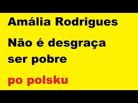 Amália Rodrigues - Não é desgraça ser pobre - po polsku - moje SWOBODNE tłumaczenie