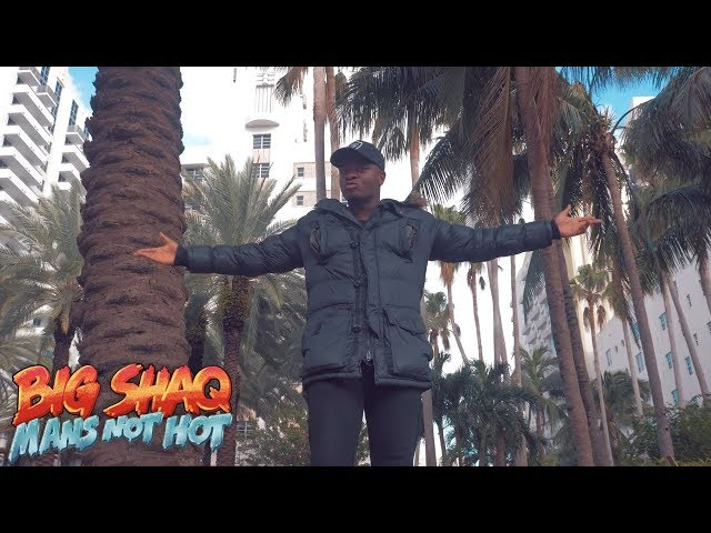 BIG SHAQ - MANS NOT HOT MUSIC VIDEO