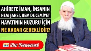 Mehmed Kırkıncı - Âhirete Îman, İnsanın Şahsî,Cemiyetin Huzuru İçin Ne Kadar Gereklidir?