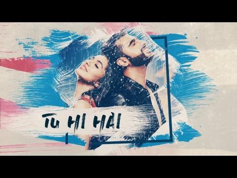download lagu Tu Hi Hailyrical -rahul Mishra  Half Girlfriend Official gratis