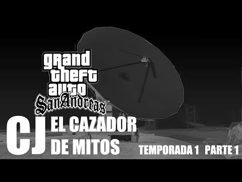 CJ el Cazador de Mitos [GTA SA - Loquendo] PART.1