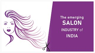 The emerging Salon Industry of India