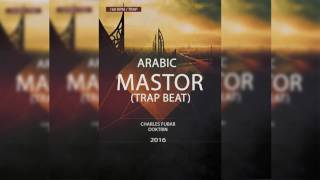 #Mastor (Arabic / Trap Beat) Ft Doktrin #2016