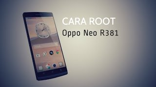 download lagu Cara Root Oppo Neo R381 gratis