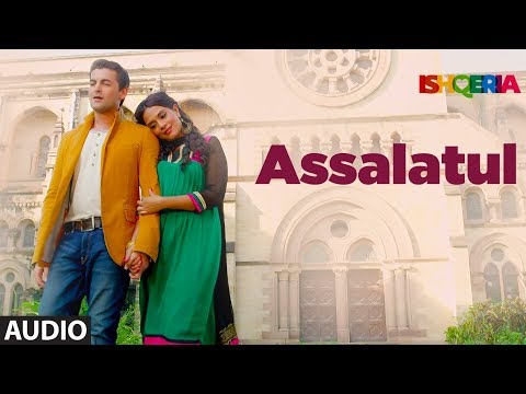Assalatul Full Audio Song | Ishqeria | Richa Chadha | Neil Nitin Mukesh | Aarish Singh | Rashid Khan