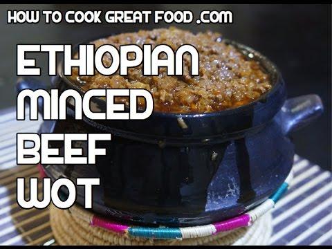 Ethiopian Minced Beef Wot - Minchet Abish Recipe Amharic Awaze Tej