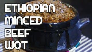 ምንቸት አብሽ - Minchet Abish (Ethiopian Food Minced Beef)