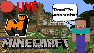Minecraft Stream (Road To 400 Subs)