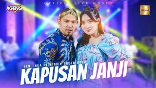 Download lagu Yeni Inka ft Brodin Ageng Music - Kapusan Janji ( Live Music)