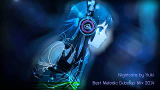 【Nightcore】Best Melodic Dubstep Mix 2014