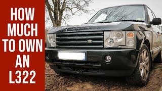 Range Rover L322 - How much to own an L322