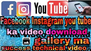How to youtube Instagram Facebook video download  in gallery