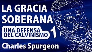 Charles Spurgeon - La Gracia Soberana