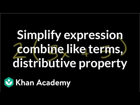 How to simplify an expression by combining like terms and the distributive property | Khan Academy