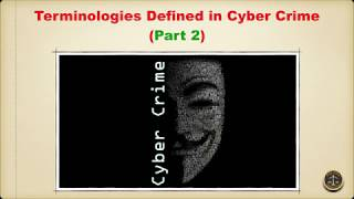 Terminologies Defined in Cyber Crime (Part 2)