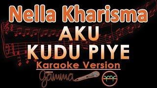 download lagu Nella Kharisma - Aku Kudu Piye Koplo Karaoke  gratis