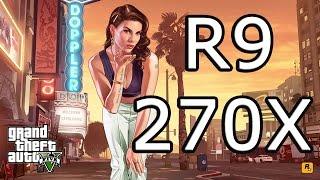 Grand Theft Auto 5 R9 270x Ultra