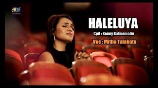HALELUYA - Mitha Talahatu ( Official Music Video ) Lagu Rohani 2017