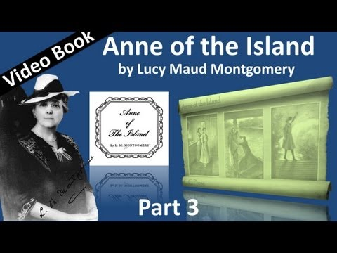 Part 3 - Anne of the Island by Lucy Maud Montgomery (Chs 24-41)