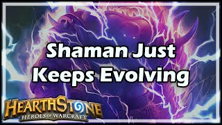 [Hearthstone] Shaman Just Keeps Evolving