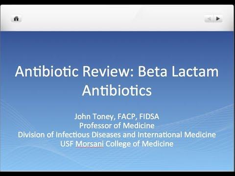Antibiotic Review: Beta Lactams - John Toney, MD