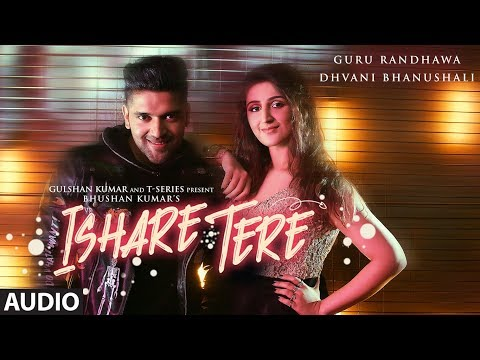 Download Lagu  ISHARE TERE Full Audio Song | Guru Randhawa, Dhvani Bhanushali | DirectorGifty | Bhushan Kumar Mp3 Free