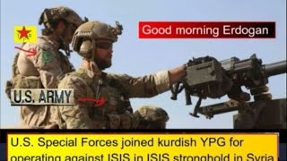 U.S. Special Forces joined kurdish YPG for operating against ISIS in ISIS stronghold in Syria