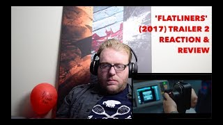 'Flatliners'   Trailer 2   Reaction & Review