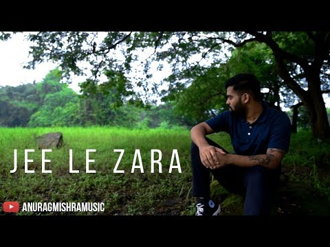 Jee Le Zaraa - Talaash (Cover) - Anurag Mishra | Ft. Keshuv Huria | Vishal Dadlani | Ram Sampath