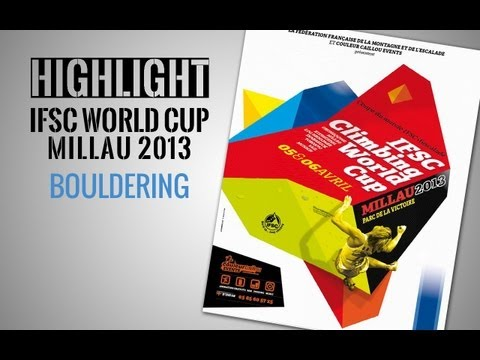 IFSC Climbing World Cup Millau 2013 - Bouldering - Highlights