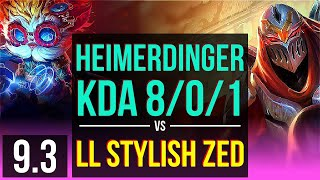 HEIMERDINGER vs LL Stylish ZED (MID) | KDA 8/0/1, Legendary | NA Diamond | v9.3