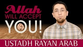 Allah Will Accept You!? Amazing Reminder ? by Ustadh Rayan Arab ? TDR Production