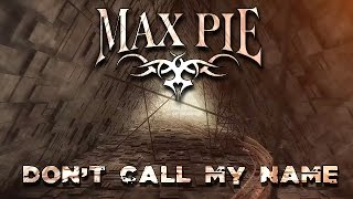 MAX PIE - Don't Call My Name (Lyric Video)