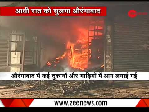 Clashes erupt in Aurangabad between two groups; many shops, vehicles set ablaze, Section 144 imposed