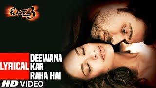 Deewana Kar Raha Hai Lyrical  Raaz 3  Emraan Hashmi Esha Gupta