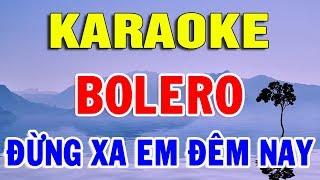 Karaoke Nhạc Sống Trữ Tình Nhạc Vàng Hay Nhất | Liên khúc Rumba Đừng Xa Em Đêm Nay | Trọng Hiếu