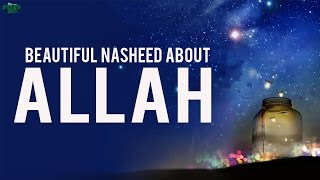 Beautiful Nasheed About Allah