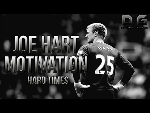 Goalkeeper Motivation ft. Joe Hart - Hard Times