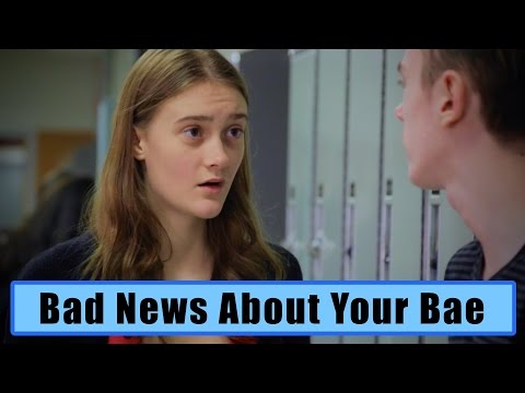Bad News About Your Bae